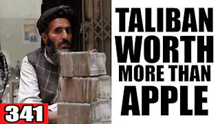 341. Taliban Worth MORE than Apple & other Bide Tech Companies