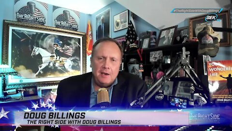 The Right Side with Doug Billings - July 30, 2021
