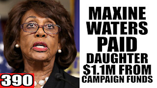390. Maxine Waters PAID Daughter $1.1M from Campaign Funds