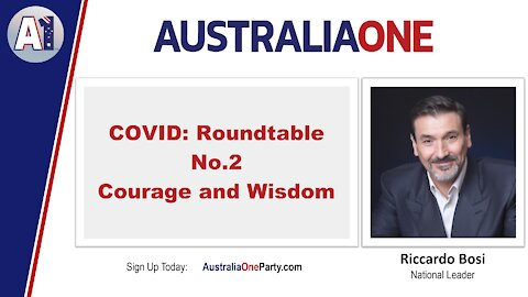 AustraliaOne Party - COVID: Roundtable No.2 Courage and Wisdom