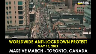 MASSIVE PROTEST IN TORONTO, CANADA, DURING WORLDWIDE ANTI-LOCKDOWN RALLIES (MAY 15, 2021)