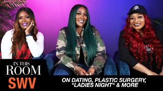 """SWV On Dating, Plastic Surgery, """"Ladies Night"""" & More   In This Room"""