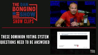 These Dominion Voting System Questions Need To Be Answered - Dan Bongino Show Clips
