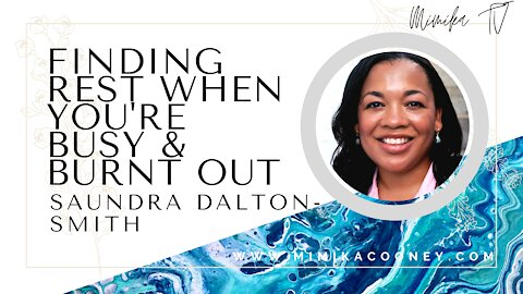 Finding Rest when you're Busy & Burnt out with Dr. Saundra Dalton-Smith