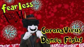Fearless Norm dance fight against CoronaVirus