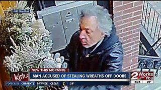Man accused of stealing wreaths off doors