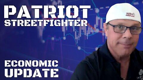 7.6.21 Patriot Streetfighter Economic Update With Dr. Kirk Elliott