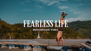 Fearless Life - Motivational Video 4K | HD