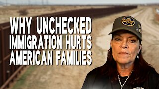 Why Unchecked Immigration Hurts American Families