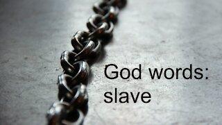 God words: slave