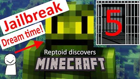Reptoid Discovers Minecraft - S01 E35 - Jailbreak 5 - WE DID IT!