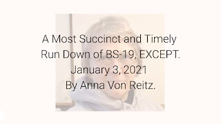 A Most Succinct and Timely Run Down of BS-19, EXCEPT..... January 3, 2021 By Anna Von Reitz