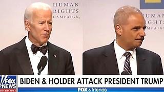 Creepy Joe Biden, Eric Holder take turns slamming Trump