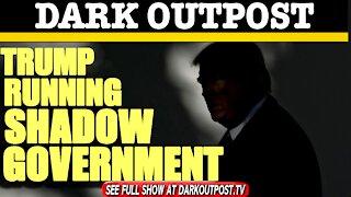 Dark Outpost 01-25-2021 Trump Running Shadow Government