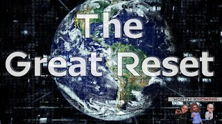 Worth Knowing - Episode 8 - The Great Reset