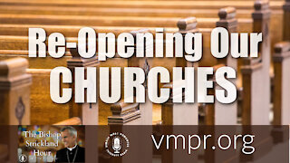 23 Feb 21, The Bishop Strickland Hour: Bishop Strickland Comments on Re-Opening Our Churches