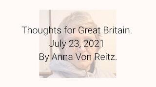 Thoughts for Great Britain July 23, 2021 By Anna Von Reitz