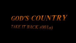 GOD'S COUNTRY -- TAKE IT BACK (001a)