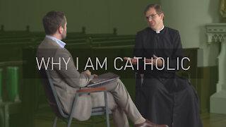 Why I am Catholic   with Priest Jonathan Meyer