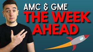The Week Ahead (AMC & GameStop) 🚀🚀🚀