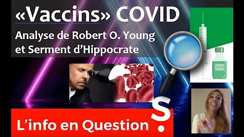 "Les ingrédients non divulgués des ""vaccins"" COVID - Etude du Dr Robert O. Young 20.08.21"