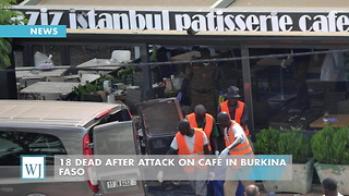 18 Dead After Attack On Café In Burkina Faso