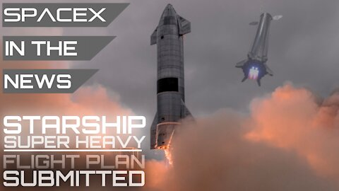Starship Orbital Flight Details Released to FCC   SpaceX in the News