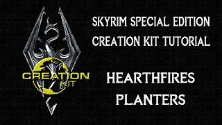 Skyrim SE Creation Kit Tutorial: Hearthfire Planters