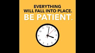 Be Patient, Everything Will... [GMG Originals]