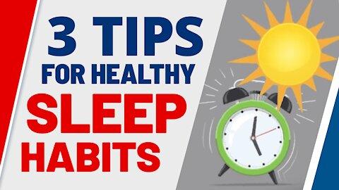 3 Tips for Healthy Sleep Habits