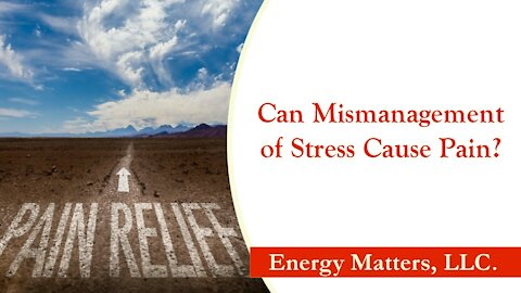 Can Mismanagement of Stress Cause Pain?