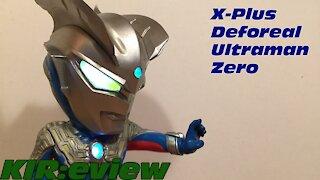 KIR:eview #8 - X-Plus Deforeal Ultraman Zero