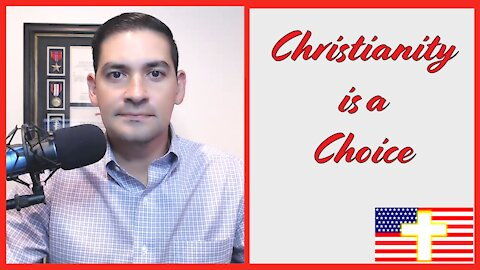 Christianity is a Choice