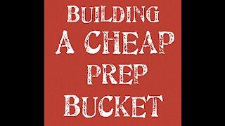 Building a cheap prep bucket