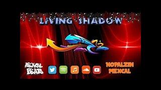 LIVING SHADOW (2)