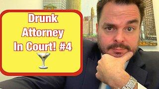 Drunk Attorney In Court #4