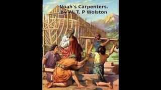Noah's Carpenters by W T P Wolston