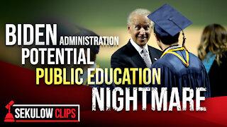 Biden Administration Potential Nightmare for Public Education