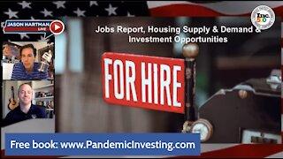 Jobs Report, Housing Supply & Demand & Investment Opportunities