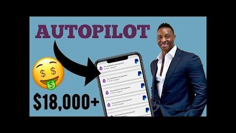 Earn $18,000+ On Autopilot🚀 (NEW METHOD) Make Money Online   Passive Income