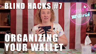 Becca's Blind Hacks: Organizing Your Wallet