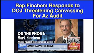 Mark Finchem talks about threats from DOJ regarding the Az Audit