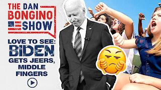 Love To See Biden Get Jeers & Middle Fingers