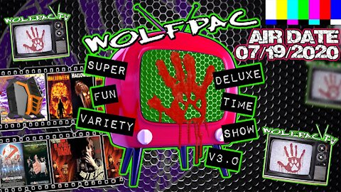 WOLFPAC Super Deluxe Fun Time Variety Show July 19th 2020