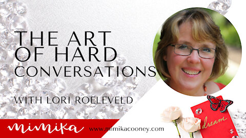 The Art of Hard Conversations with Lori Stanley Roeleveld