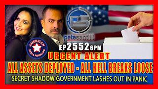 EP 2552-6PM URGENT ALERT! ALL HELL BREAKS LOOSE - SECRET SHADOW GOV'T DEPLOYS ALL ASSETS