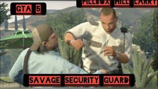 Savage security guard — GTA 5