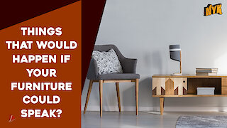 What if our furniture could speak? *