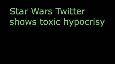 Toxic Star Wars Twitter Promotes Hypocrisy