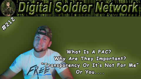 """#212. What Is A PAC? Why Are They Important? """"Transparency Or It's Not For Me"""" Or You."""